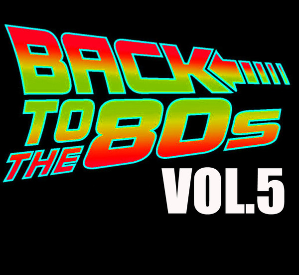 Назад в 80'e / Back To The 80's. Vol. 5 / Compiled by Sasha D